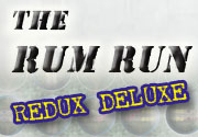 The Rum Run Redux Deluxe
